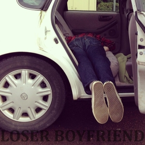 Loser Boyfriend - Cleaned Ourselves Up